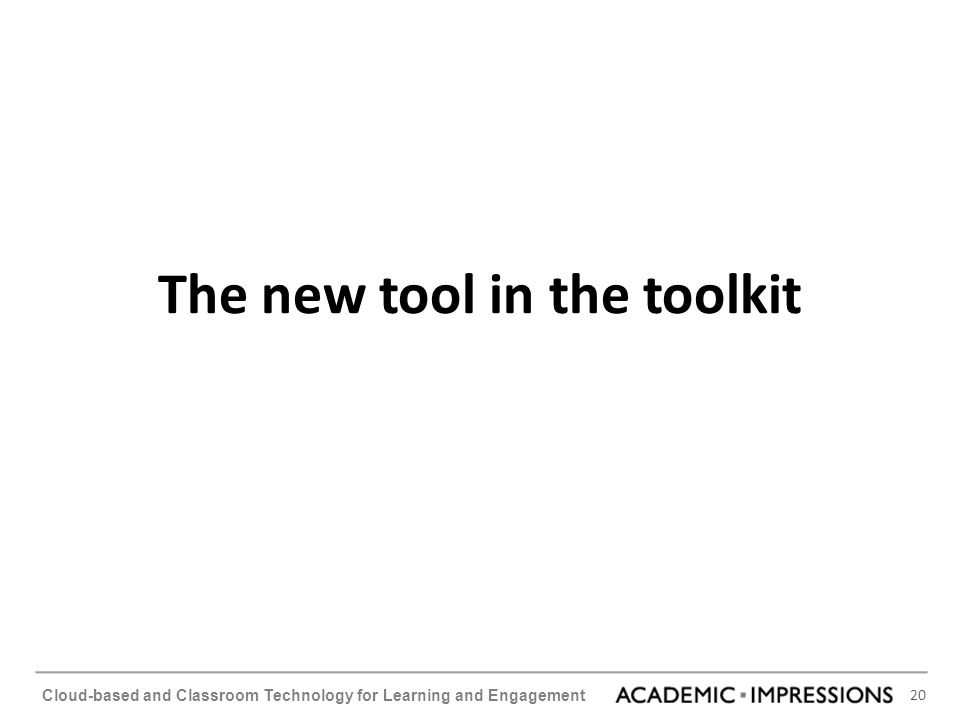 The new tool in the toolkit