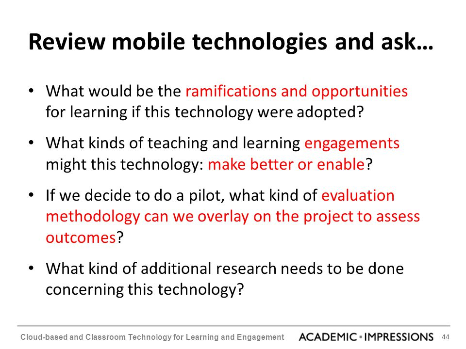Review mobile technologies and ask…