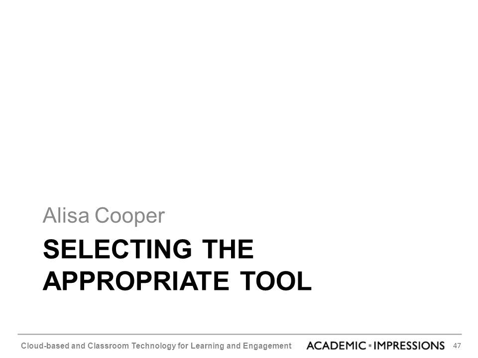 Selecting the appropriate tool