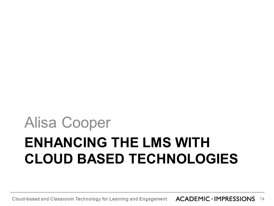Enhancing the LMS with Cloud Based Technologies