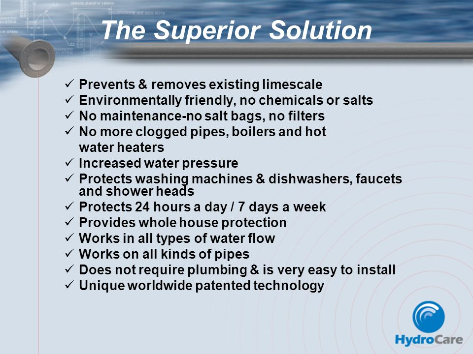 The Superior Solution Prevents & removes existing limescale