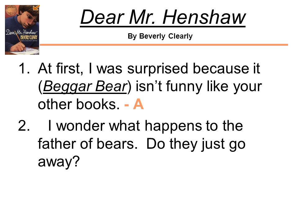 At first, I was surprised because it (Beggar Bear) isn't funny like your other books. - A