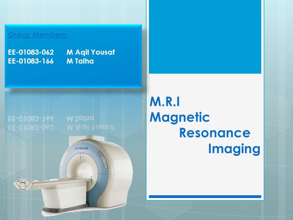 M.R.I Magnetic Resonance Imaging