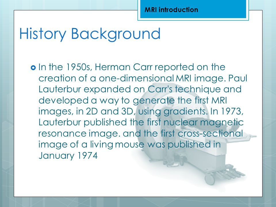 MRI introduction History Background.