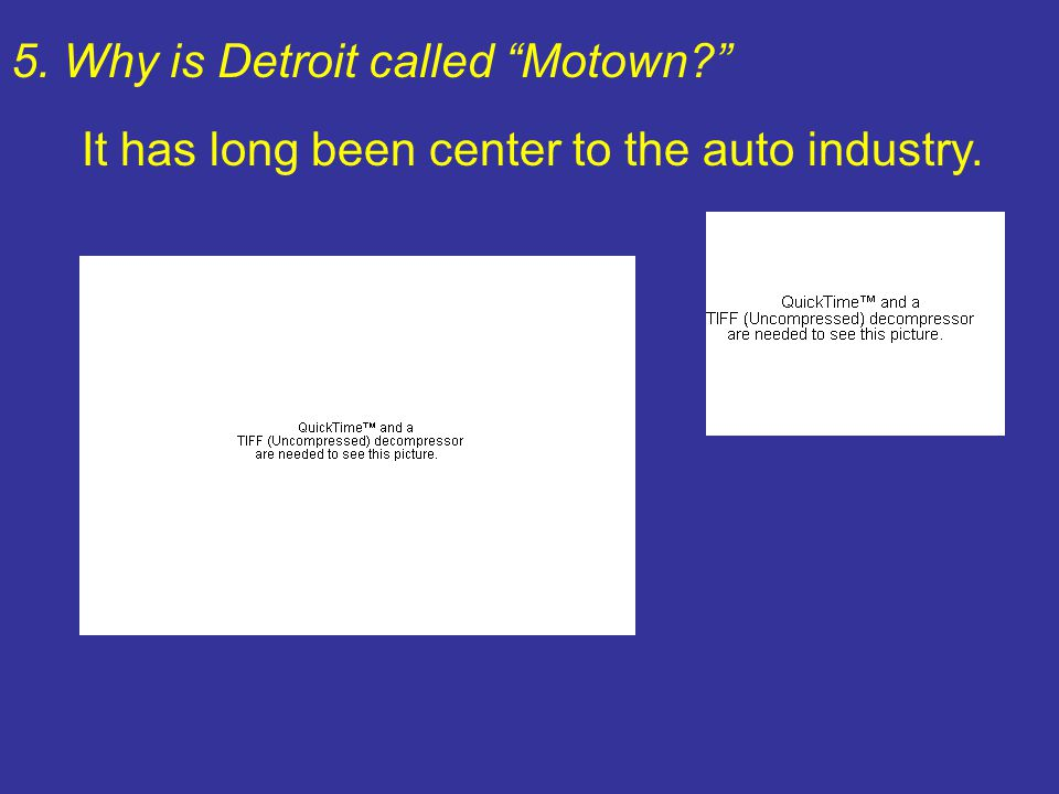 5. Why is Detroit called Motown
