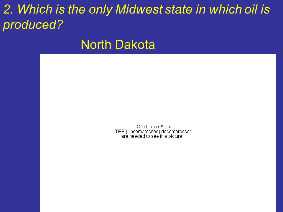 2. Which is the only Midwest state in which oil is produced