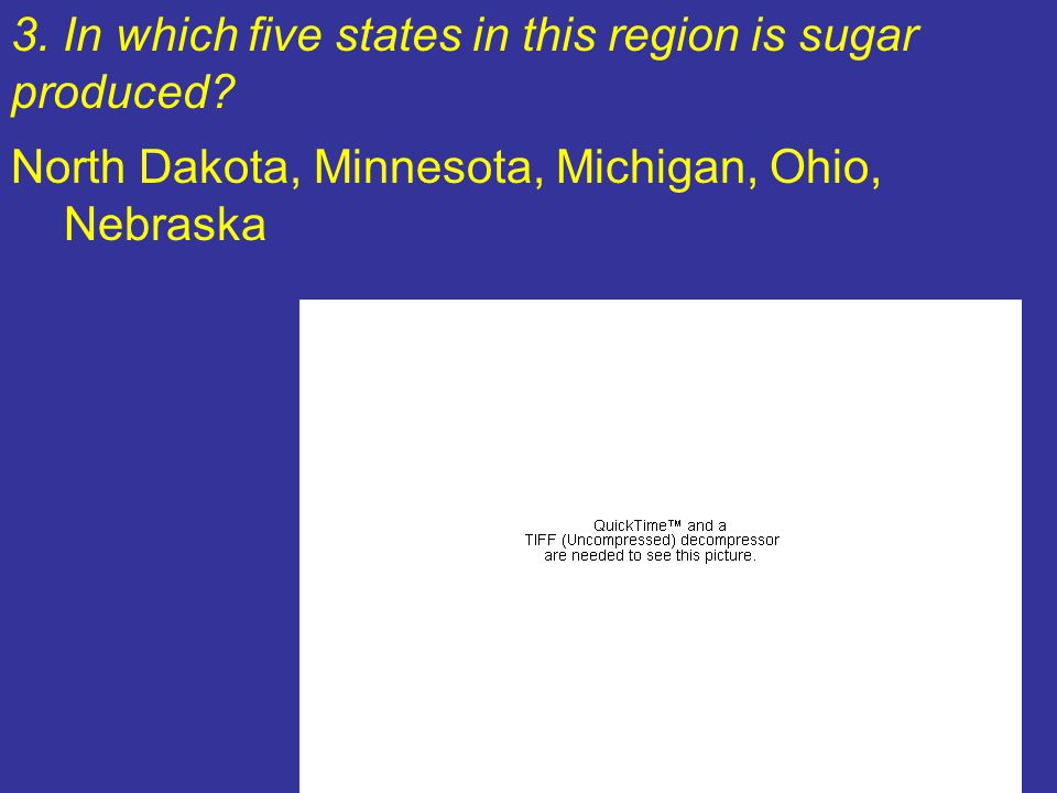 3. In which five states in this region is sugar produced
