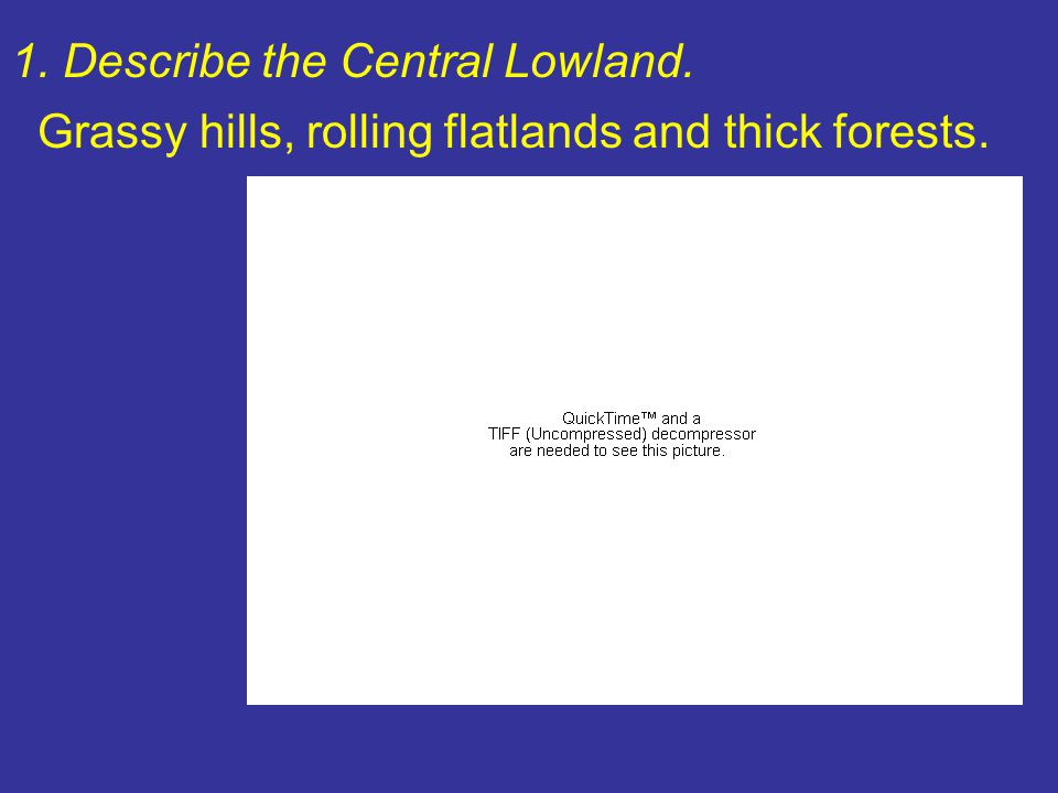 1. Describe the Central Lowland.