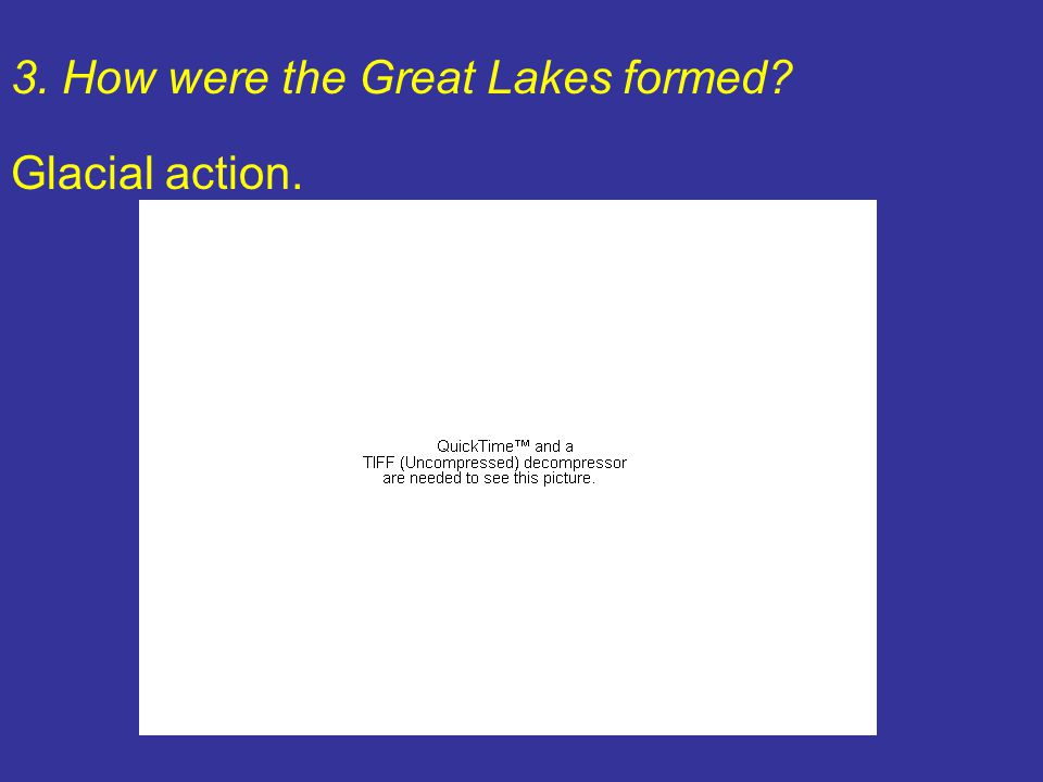 3. How were the Great Lakes formed