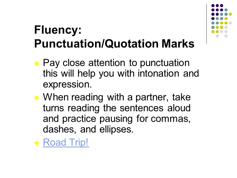 Fluency: Punctuation/Quotation Marks
