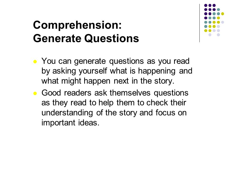 Comprehension: Generate Questions