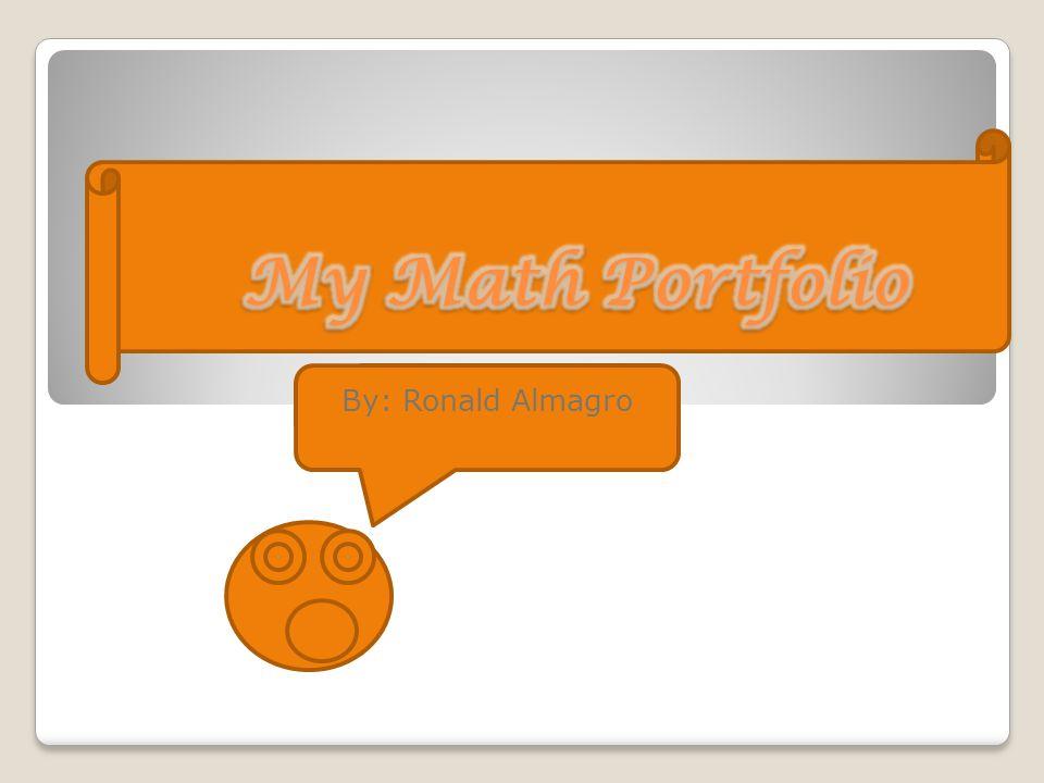 My Math Portfolio By: Ronald Almagro