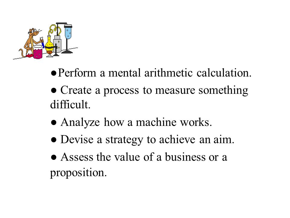 ●Perform a mental arithmetic calculation.