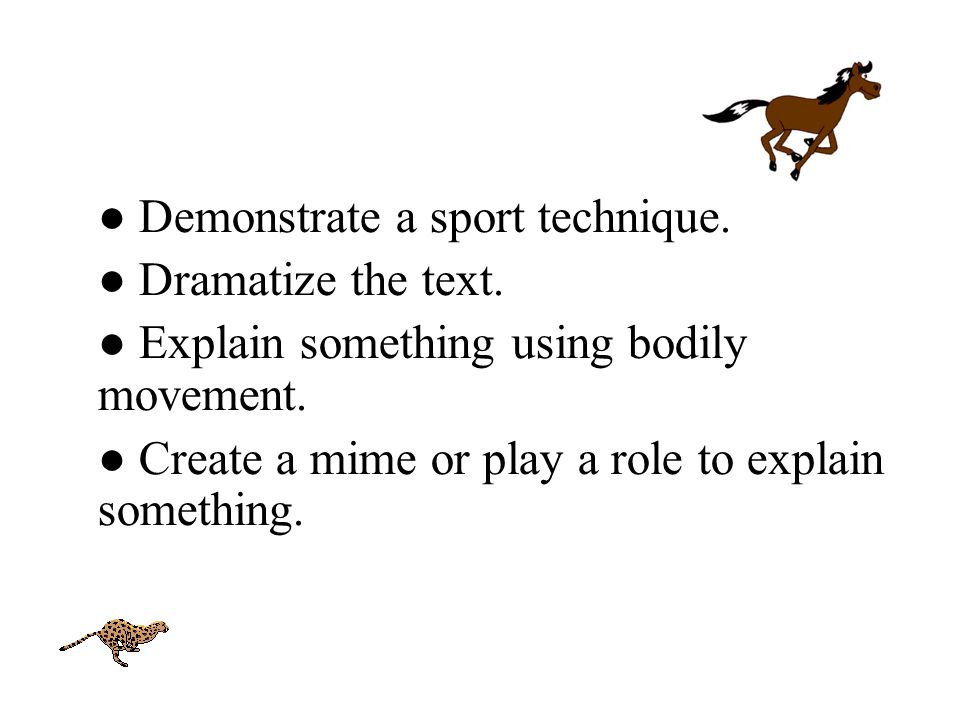 ● Demonstrate a sport technique.