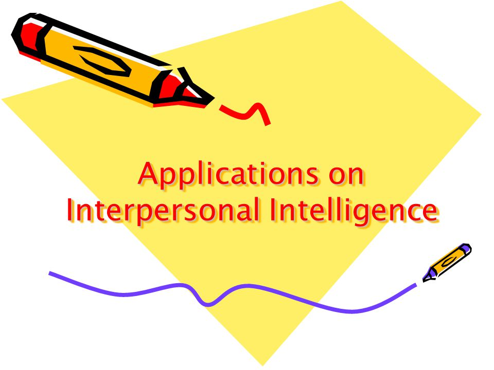 Applications on Interpersonal Intelligence