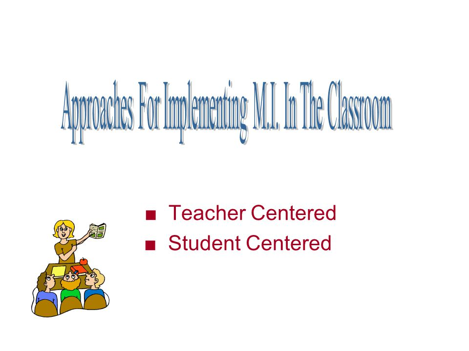 ■ Teacher Centered ■ Student Centered