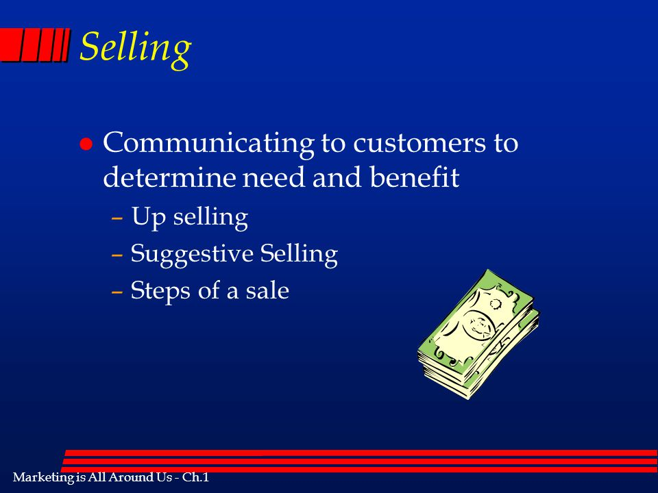 Selling Communicating to customers to determine need and benefit