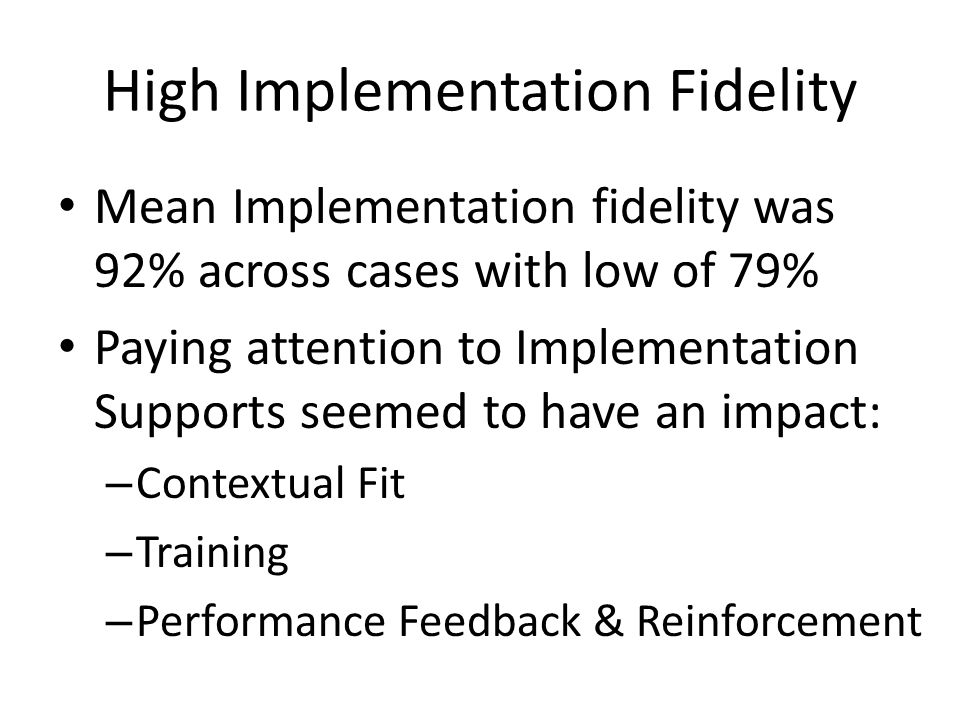 High Implementation Fidelity