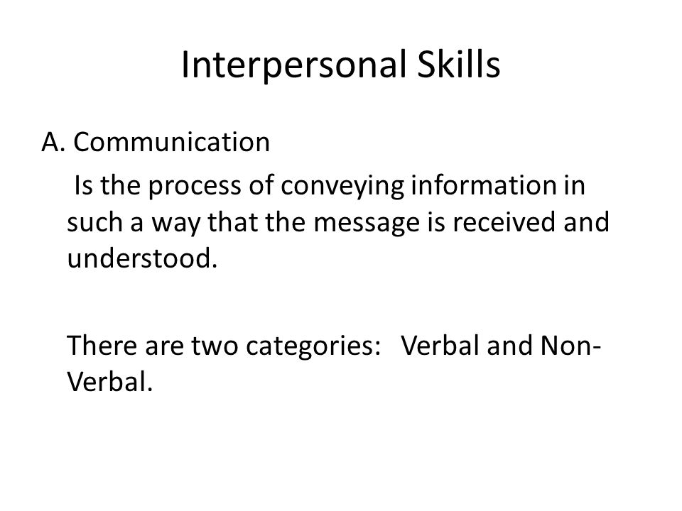 Interpersonal Skills A. Communication