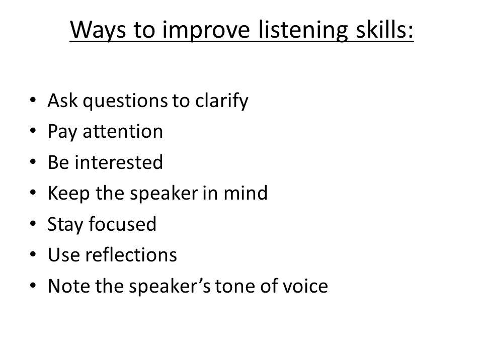 Ways to improve listening skills: