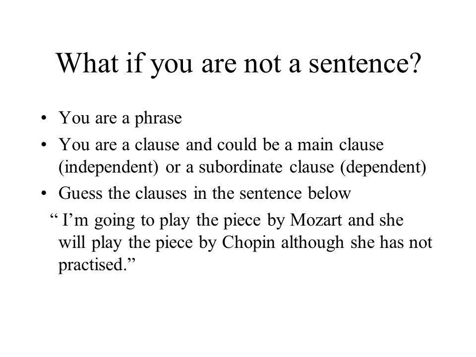 What if you are not a sentence