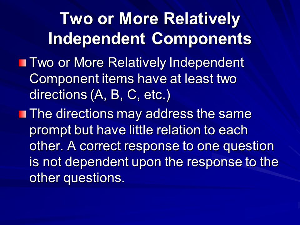 Two or More Relatively Independent Components