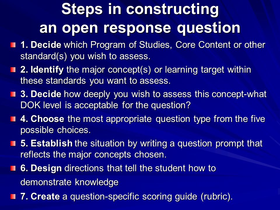 Steps in constructing an open response question