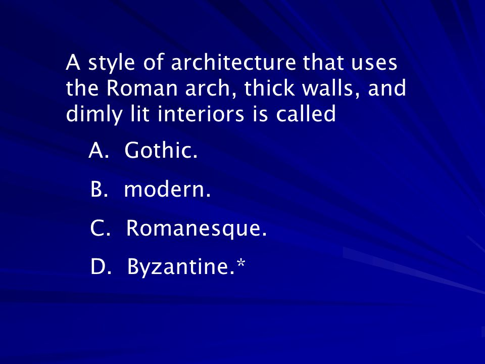 A style of architecture that uses the Roman arch, thick walls, and dimly lit interiors is called