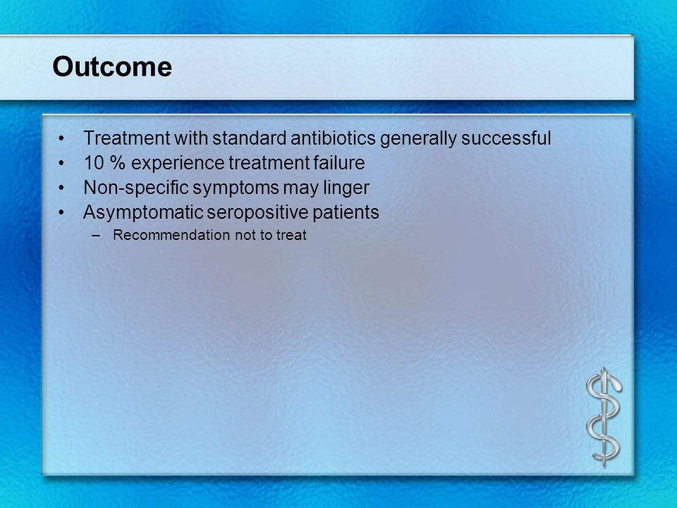 Outcome Treatment with standard antibiotics generally successful