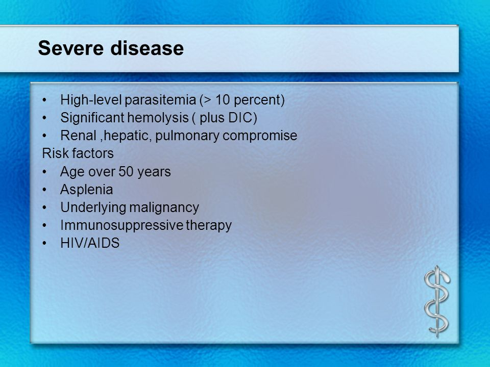 Severe disease High-level parasitemia (> 10 percent)