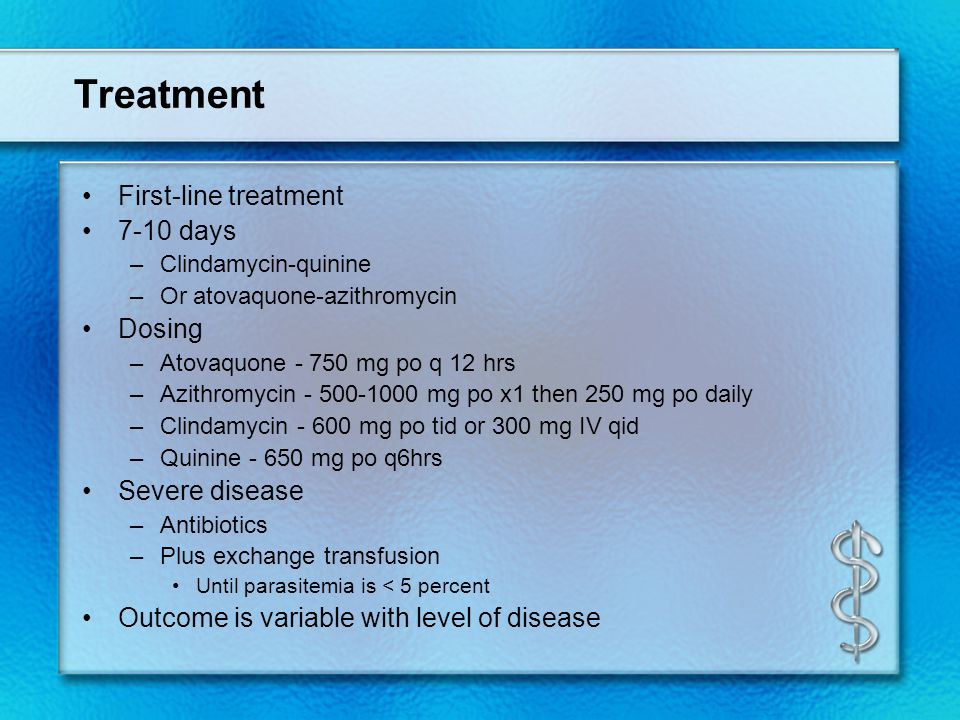 Treatment First-line treatment 7-10 days Dosing Severe disease