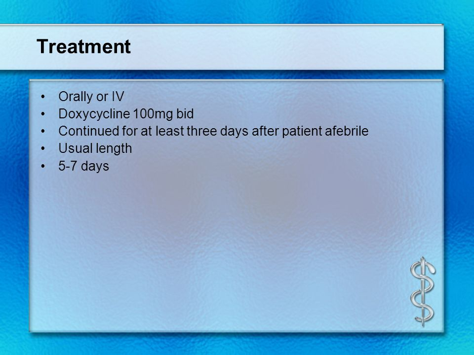 Treatment Orally or IV Doxycycline 100mg bid