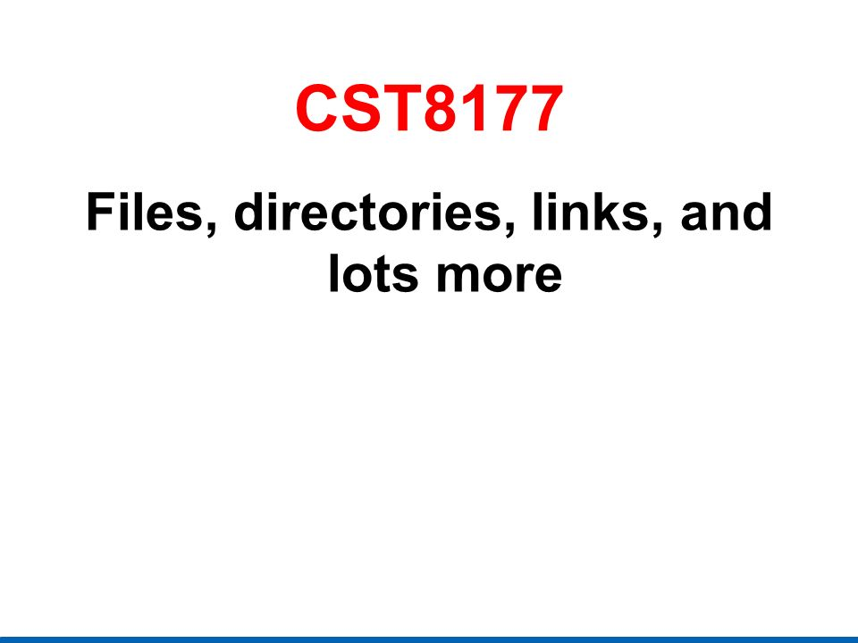 Files, directories, links, and lots more