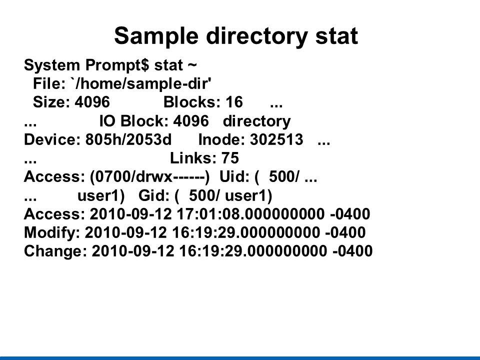 Sample directory stat System Prompt$ stat ~ File: `/home/sample-dir