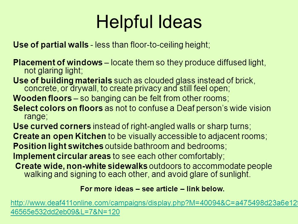 Helpful Ideas Use of partial walls - less than floor-to-ceiling height;