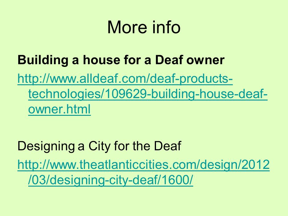 More info Building a house for a Deaf owner