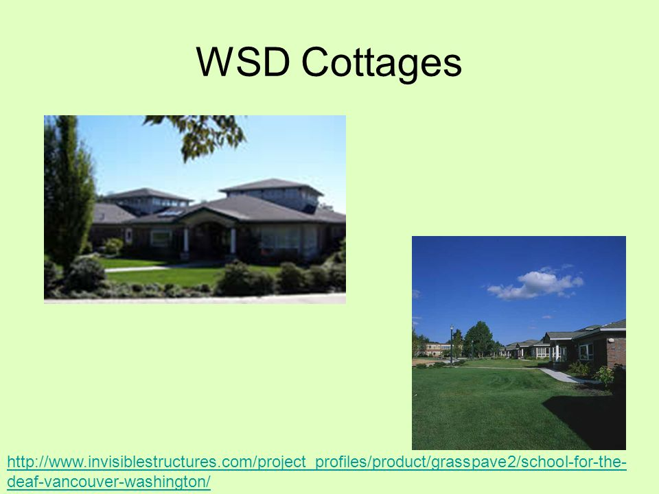 WSD Cottages http://www.invisiblestructures.com/project_profiles/product/grasspave2/school-for-the-deaf-vancouver-washington/