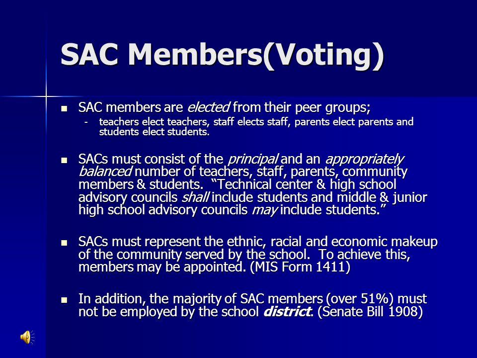 SAC Members(Voting) SAC members are elected from their peer groups;