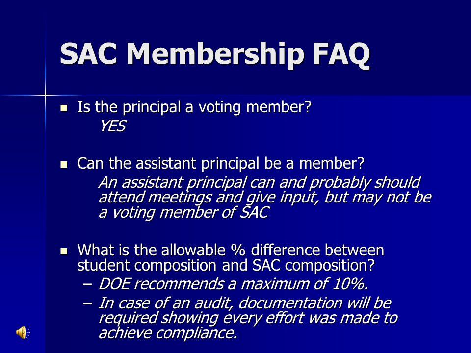 SAC Membership FAQ Is the principal a voting member YES