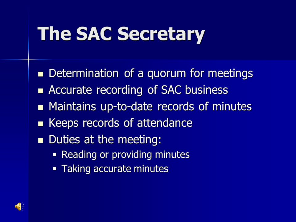 The SAC Secretary Determination of a quorum for meetings