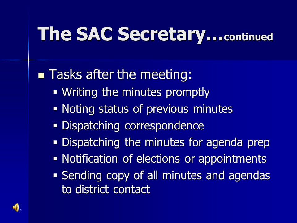 The SAC Secretary…continued