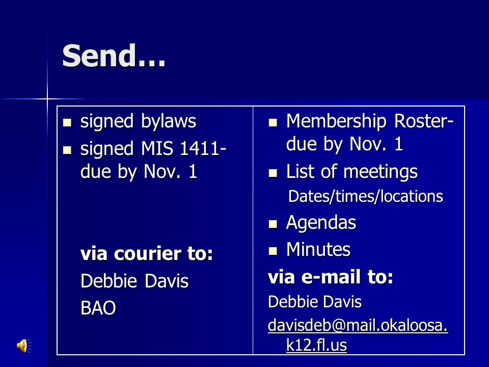 Send… signed bylaws signed MIS 1411- due by Nov. 1 via courier to: