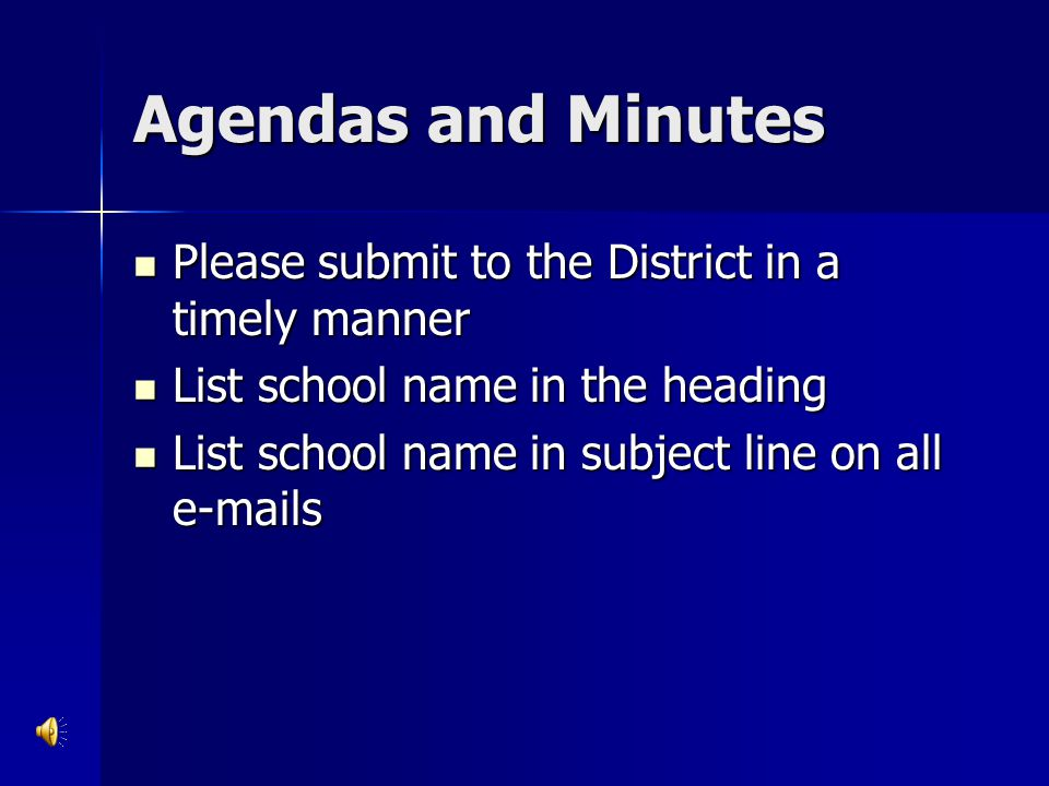 Agendas and Minutes Please submit to the District in a timely manner