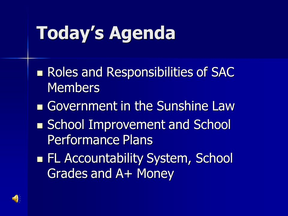 Today's Agenda Roles and Responsibilities of SAC Members
