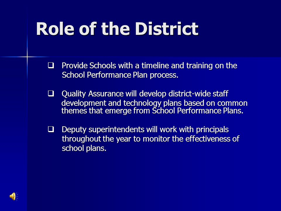 Role of the District Provide Schools with a timeline and training on the. School Performance Plan process.