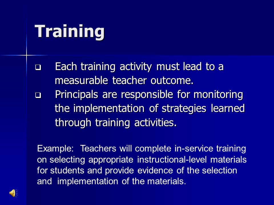 Training Each training activity must lead to a