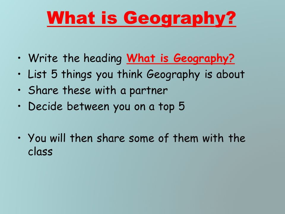 What is Geography Write the heading What is Geography