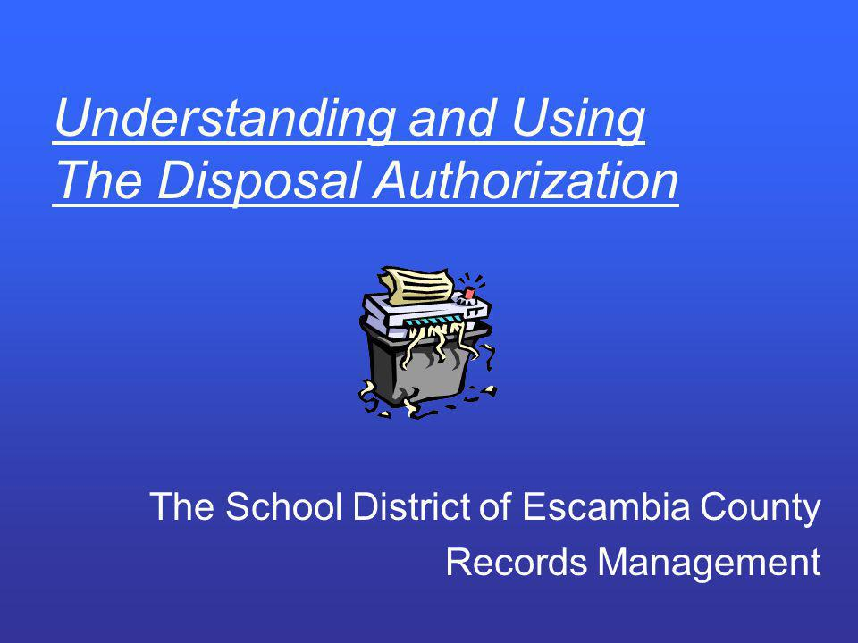 Understanding and Using The Disposal Authorization