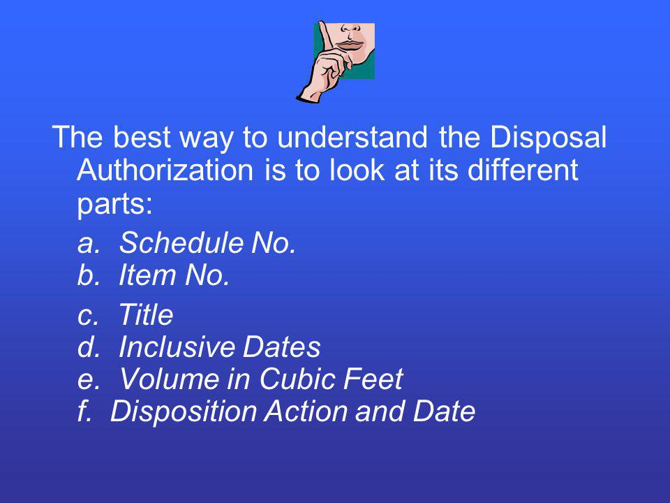 The best way to understand the Disposal Authorization is to look at its different parts: