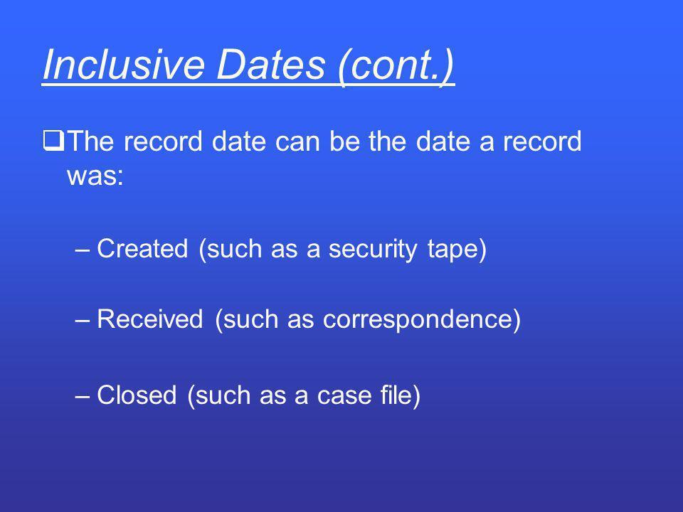 Inclusive Dates (cont.)
